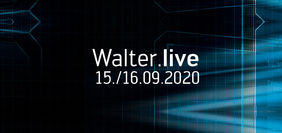 Walter.live – Das Online Event aus dem Walter Technology Center